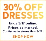 30% off dresses. shop now
